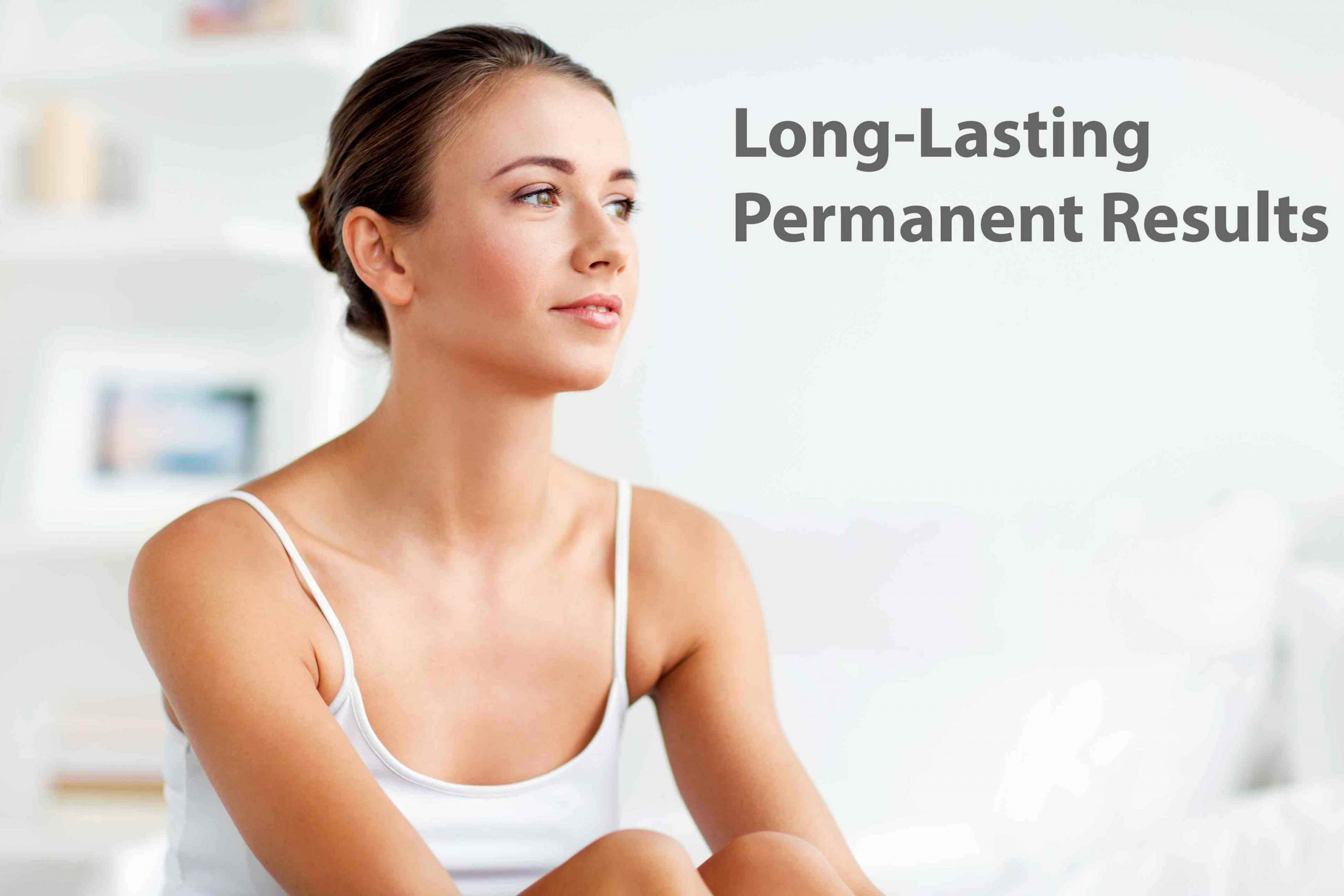Long-Lasting Permanent Results